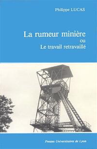La rumeur minière ou Le travail retravaillé