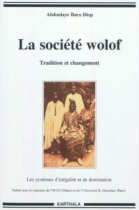 La société wolof : tradition et changement : les systèmes d'inégalité et de changement