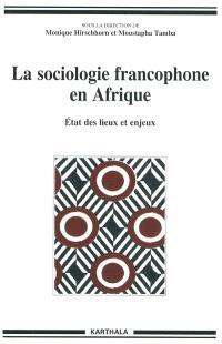 La sociologie francophone en Afrique : état des lieux et enjeux