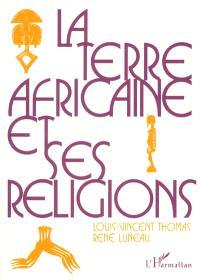 La Terre africaine et ses religions : traditions et changements