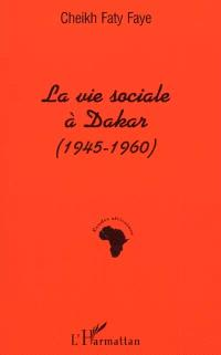 La vie sociale à dakar (1945-1960) : au jour le jour