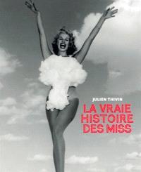 La vraie histoire des Miss