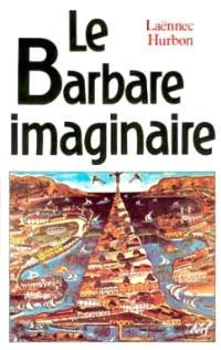 Le Barbare imaginaire : sorciers, zombis et cannibales en Haïti