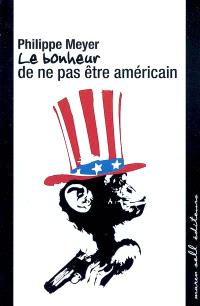 Le bonheur de ne pas être américain