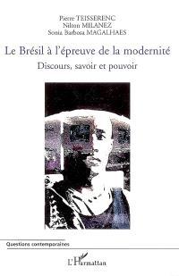 Le Brésil à l'épreuve de la modernité : discours, savoir et pouvoir