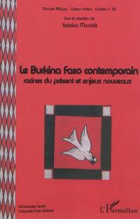 Le Burkina Faso contemporain : racines du présent et enjeux nouveaux