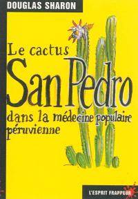Le cactus San Pedro dans la médecine populaire péruvienne