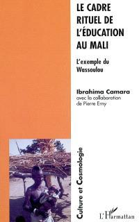 Le cadre rituel de l'éducation au Mali : l'exemple du Wassoulou