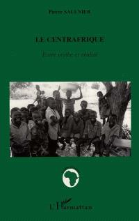 Le Centrafrique : entre mythe et réalité