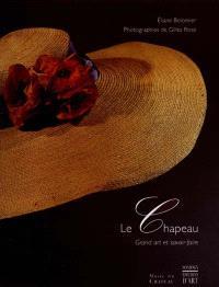 Le chapeau : grand art et savoir-faire