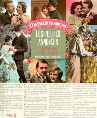 Le Chasseur français : les petites annonces : l'amour en France de 1885 à nos jours