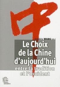 Le choix de la Chine d'aujourd'hui : entre la tradition et l'Occident