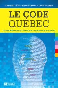 Le code Québec  : les sept différences qui font de nous un peuple unique au monde
