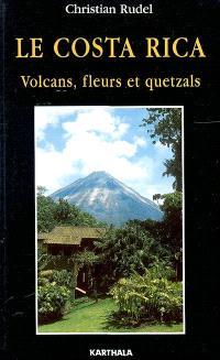 Le Costa Rica : volcans, fleurs et quetzals