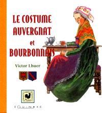Le costume auvergnat et bourbonnais