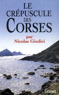 Le crépuscule des Corses : clientélisme, identité et vendetta