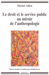 Le droit et le service public au miroir de l'anthropologie