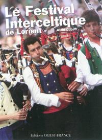 Le Festival interceltique de Lorient : quarante ans au coeur du monde celte...