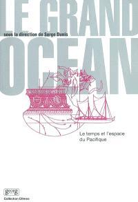 Le grand océan : le temps et l'espace du Pacifique