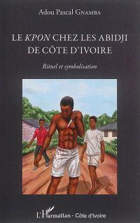 Le kpon chez les Abidji de Côte d'Ivoire : rituel et symbolisation