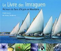 Le livre des Imraguen : pêcheurs du banc d'Arguin en Mauritanie