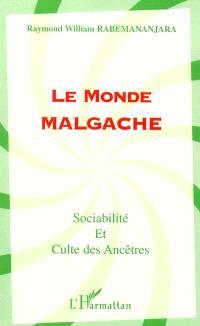 Le monde malgache : sociabilité & culte des ancêtres