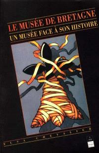 Le Musée de Bretagne : un musée face à son histoire
