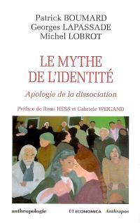 Le mythe de l'identité : apologie de la dissociation