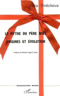 Le mythe du Père Noël : origines et évolution