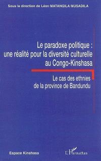 Le paradoxe politique : une réalité pour la diversité culturelle au Congo-Kinshasa : le cas des ethnies de la province de Bandundu