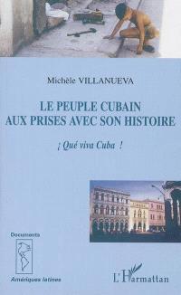 Le peuple cubain aux prises avec son histoire : que viva Cuba