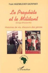 Le prophète et le militant (Congo-Brazzaville) : histoires de vie, discours des génies