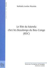 Le rite du kaandu chez les Basolongo du Bas-Congo (RDC)