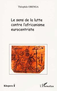 Le sens de la lutte contre l'africanisme eurocentriste