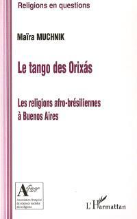 Le tango des Orixàs : les religions afro-brésiliennes à Buenos Aires