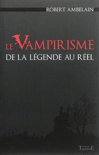 Le vampirisme : de la légende au réel