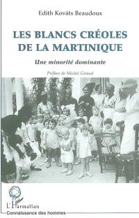 Les Blancs créoles de la Martinique : une minorité dominante