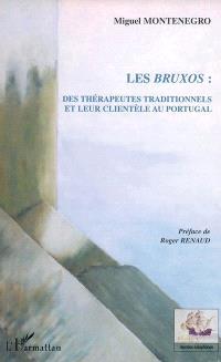 Les bruxos : des thérapeutes traditionnels et leur clientèle au Portugal