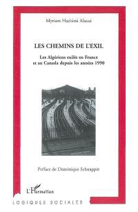 Les chemins de l'exil : les Algériens exilés en France et au Canada depuis les années 1990