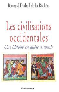 Les civilisations occidentales : une histoire en quête d'avenir
