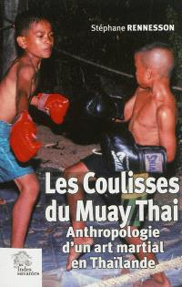 Les coulisses du Muay Thai : anthropologie d'un art martial en Thaïlande