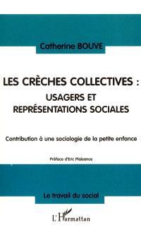 Les crèches collectives : usagers et représentations sociales : contribution à une sociologie de la petite enfance