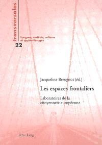 Les espaces frontaliers : laboratoires de la citoyenneté européenne