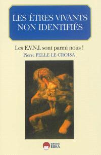 Les êtres vivants non identifiés : les E.V.N.I. sont parmi nous !