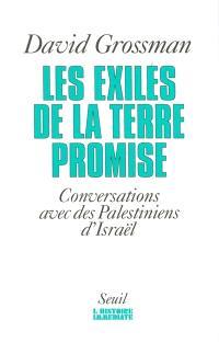 Les exilés de la Terre promise : conversations avec des Palestiniens d'Israël