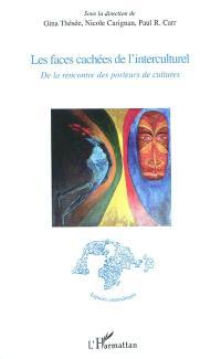 Les faces cachées de l'interculturel : de la rencontre des porteurs de cultures