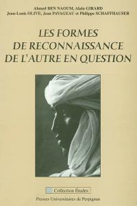 Les formes de reconnaissance de l'autre en question : actes du colloque international (mai 2000)