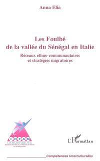 Les Foulbé de la vallée du Sénégal en Italie : réseaux ethno-communautaires et stratégies migratoires