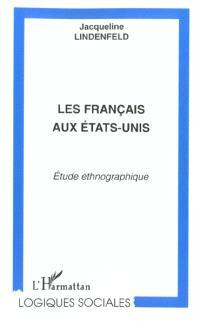 Les Français aux Etats-Unis : étude ethnographique