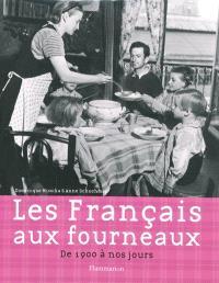 Les Français aux fourneaux : de 1900 à nos jours